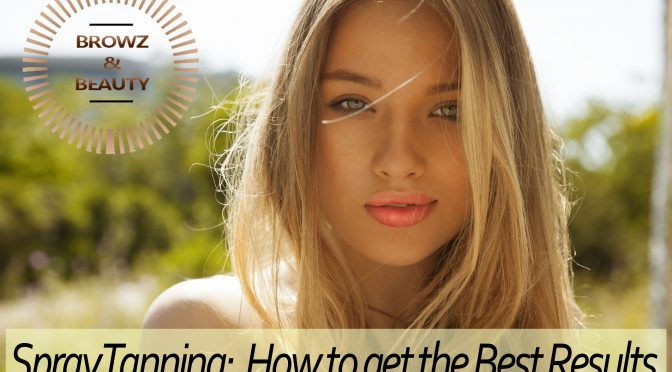 Spray Tanning how to get the Best Results: