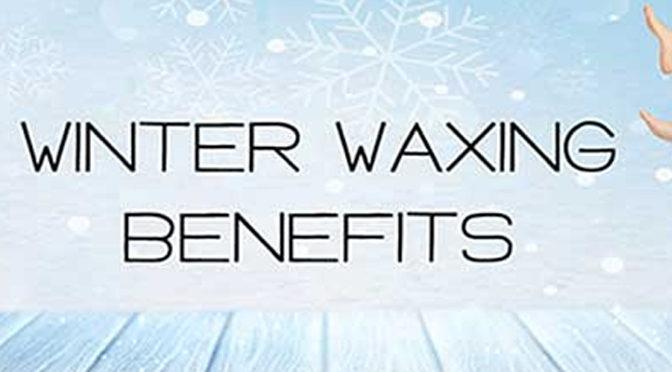 Benefits of Waxing in Winter